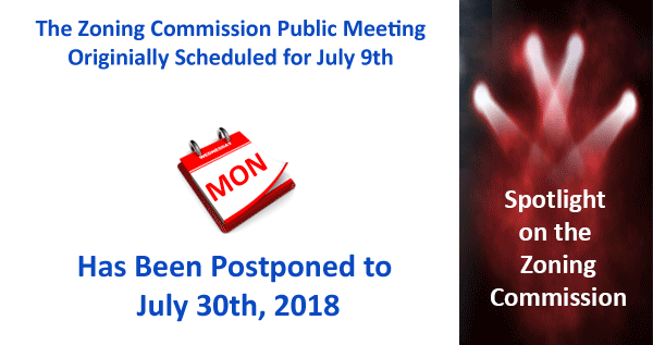 ZC Meeting Postponed from 7/9/18 to 7/30/18